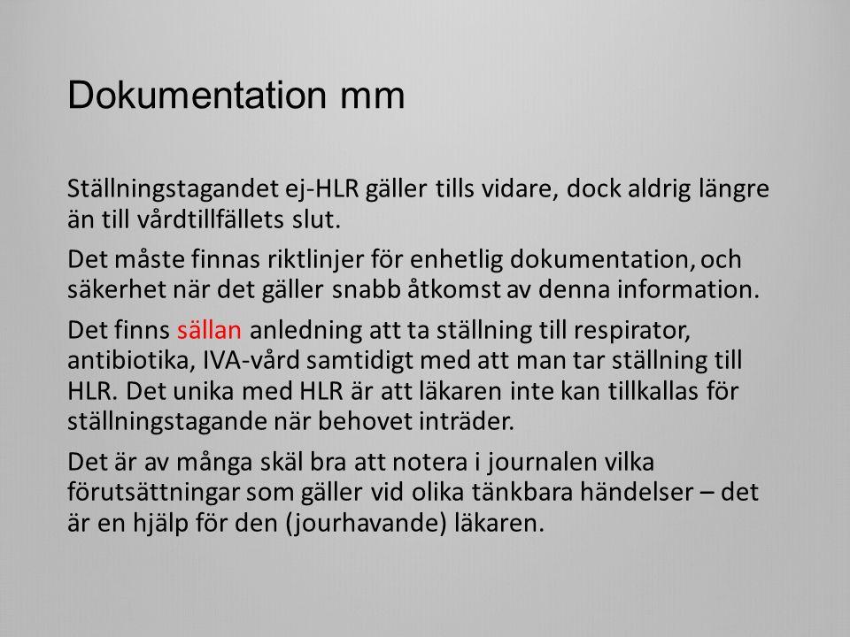 Dokumentation mm Ställningstagandet ej-HLR gäller tills vidare, dock aldrig längre än till vårdtillfällets slut.
