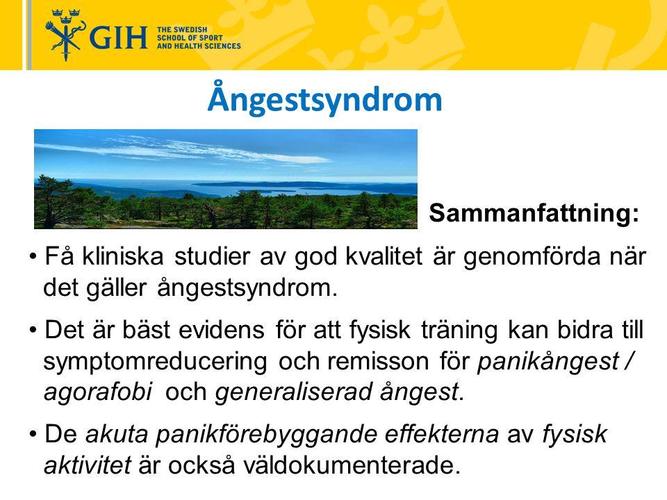 Ångestsyndrom Sammanfattning: Få kliniska studier av god kvalitet är genomförda när det gäller ångestsyndrom.