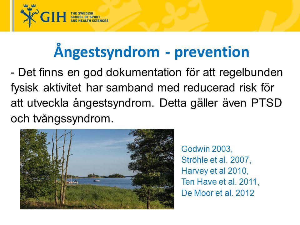 Ångestsyndrom - prevention - Det finns en god dokumentation för att regelbunden fysisk aktivitet har samband med reducerad risk för att utveckla ångestsyndrom.
