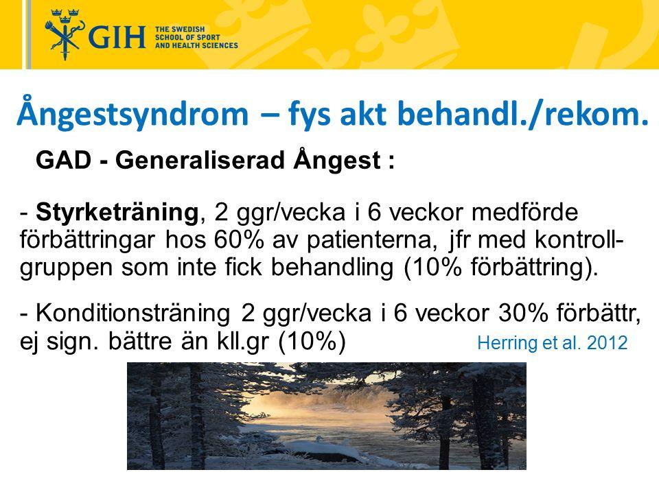 - Styrketräning, 2 ggr/vecka i 6 veckor medförde förbättringar hos 60% av patienterna, jfr med kontroll- gruppen som inte fick behandling (10% förbättring).