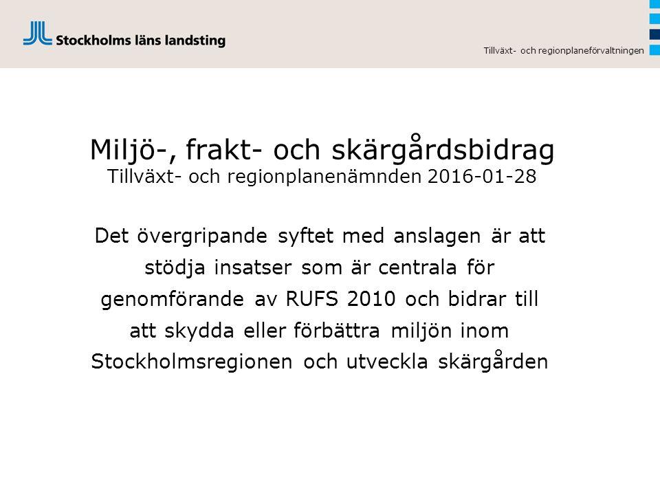 Bidragen är uppdelade på  Miljöbidrag  Skärgårdsbidrag  Fraktbidrag till livsmedelsbutikernas varutransporter i Stockholms skärgård  Fraktbidrag till företag i Stockholms skärgård och Mälaren för tungt och skrymmande gods Tillväxt- och regionplaneförvaltningen