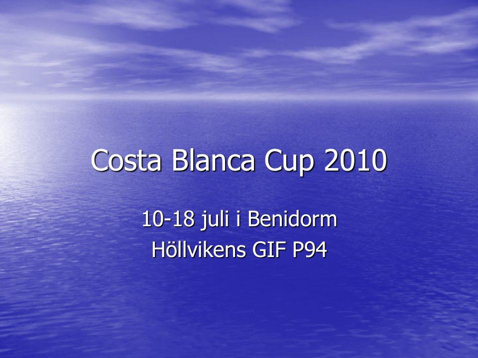 Costa Blanca Cup 2010 10-18 juli i Benidorm Höllvikens GIF P94
