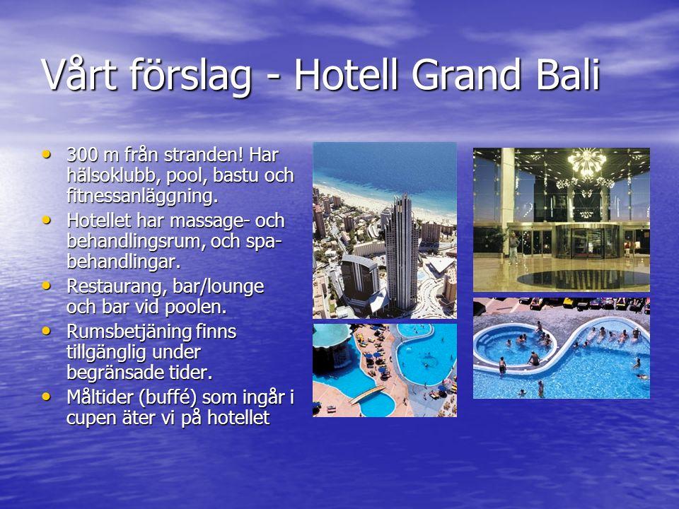 Vårt förslag - Hotell Grand Bali 300 m från stranden! Har hälsoklubb, pool, bastu och fitnessanläggning. 300 m från stranden! Har hälsoklubb, pool, ba