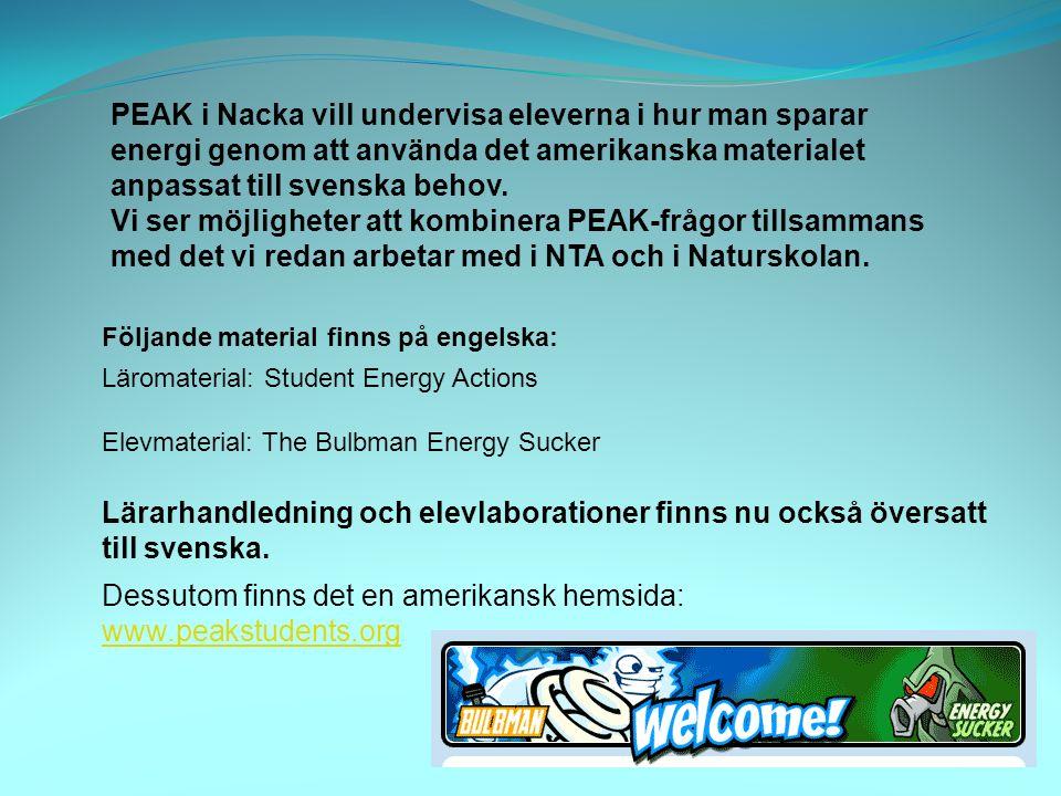 PEAK i Nacka vill undervisa eleverna i hur man sparar energi genom att använda det amerikanska materialet anpassat till svenska behov.