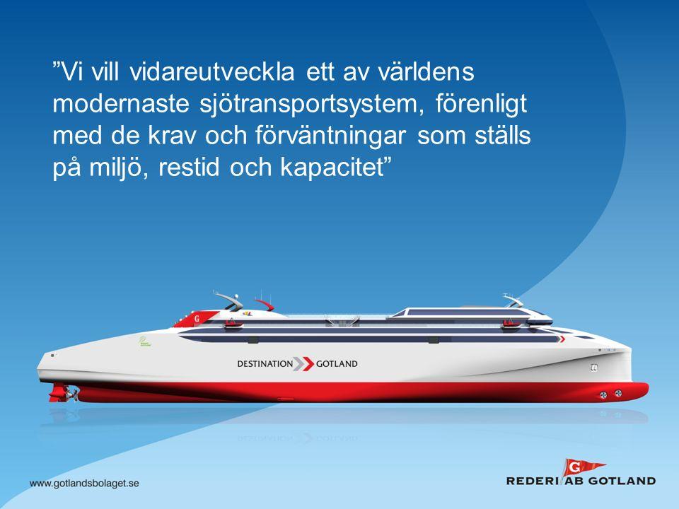 Vi vill vidareutveckla ett av världens modernaste sjötransportsystem, förenligt med de krav och förväntningar som ställs på miljö, restid och kapacitet