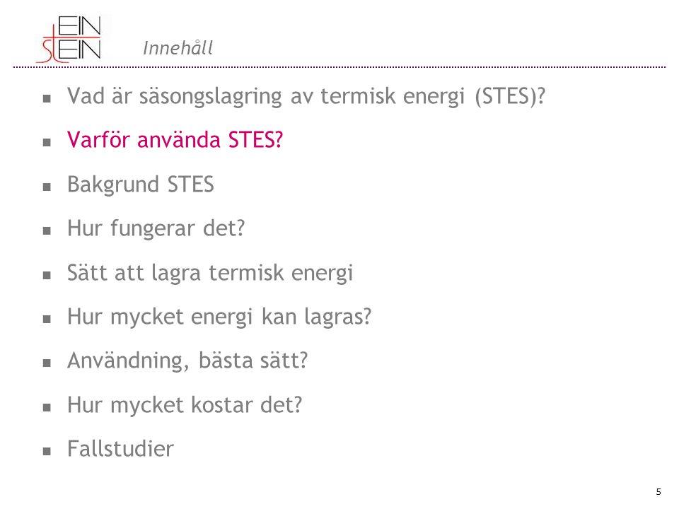 Varför använda STES Uppvärmning av byggnader utgör 30-40% av den totala energikonsumtion i EU.
