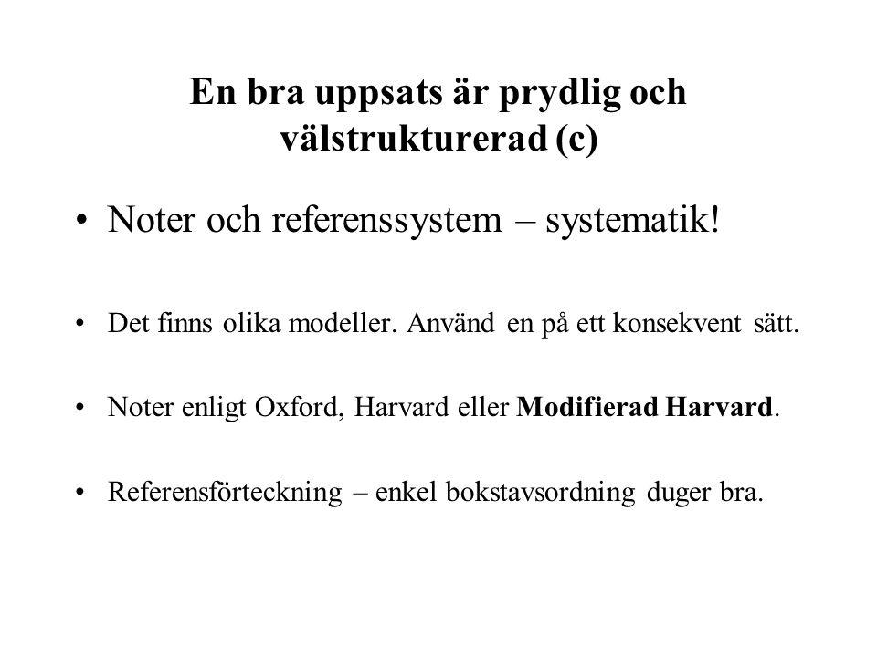 En bra uppsats är prydlig och välstrukturerad (c) Noter och referenssystem – systematik.