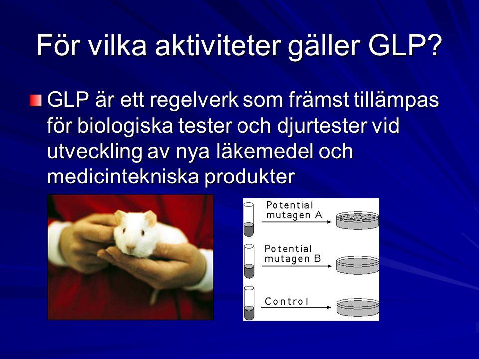 För vilka aktiviteter gäller GLP.