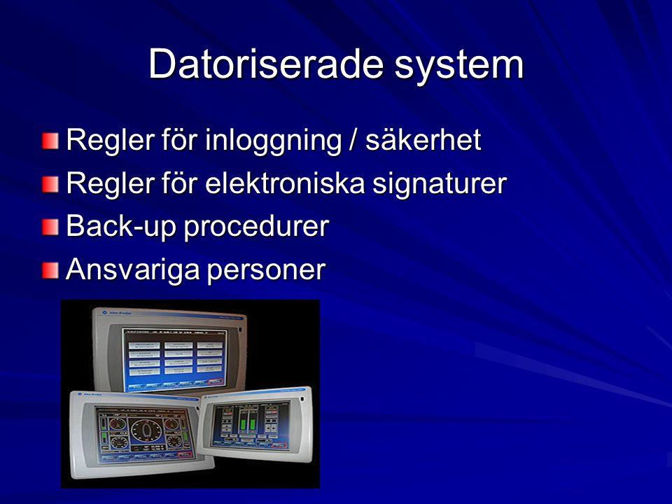 Datoriserade system Regler för inloggning / säkerhet Regler för elektroniska signaturer Back-up procedurer Ansvariga personer
