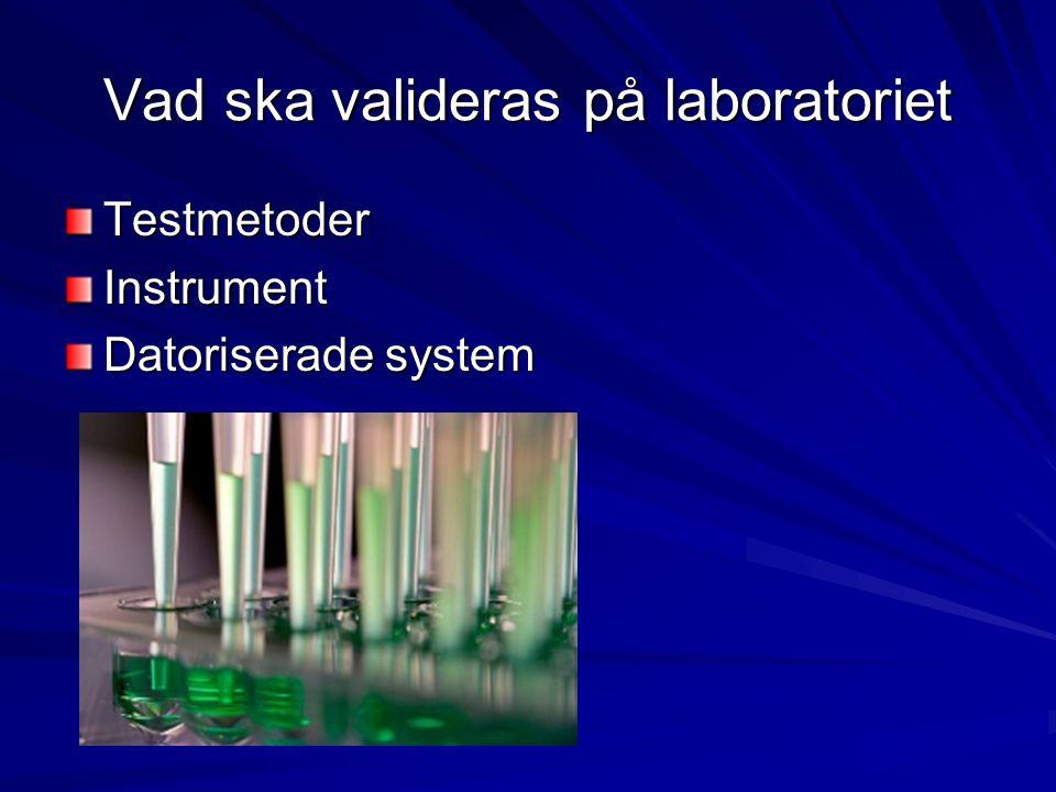 Vad ska valideras på laboratoriet TestmetoderInstrument Datoriserade system