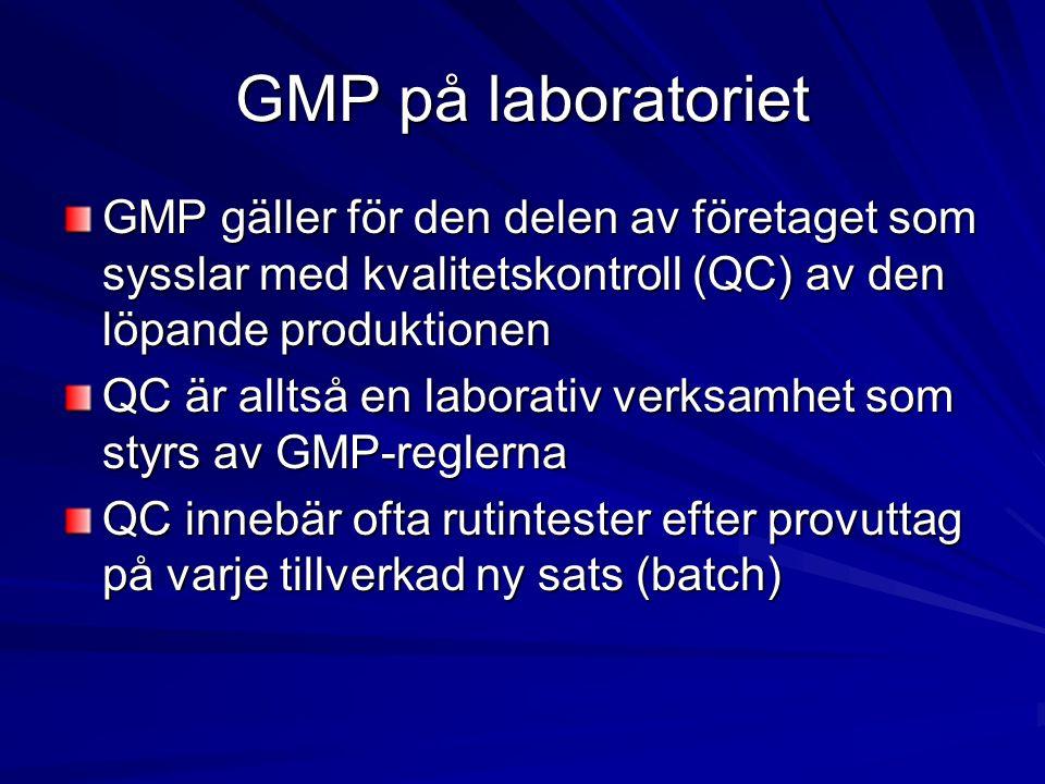 Kontraktslaboratorier Om tester läggs ut till ett annat företag eller labb gäller samma regler för GLP och GMP för detta företag