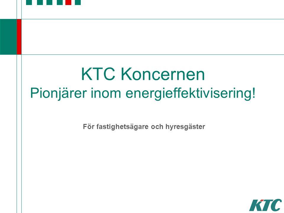 © KTC Control AB KTC Koncernen Pionjärer inom energieffektivisering.