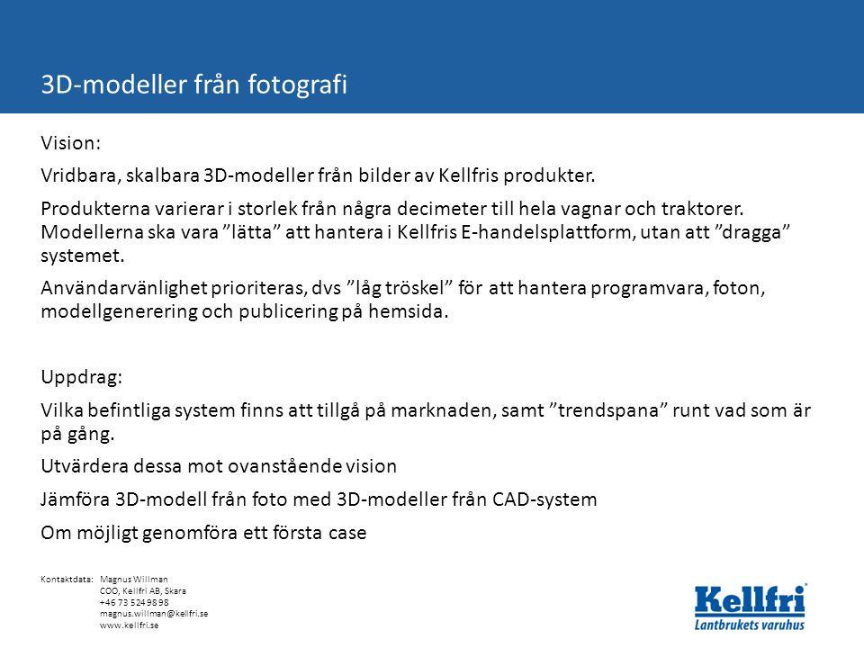Vision: Vridbara, skalbara 3D-modeller från bilder av Kellfris produkter.