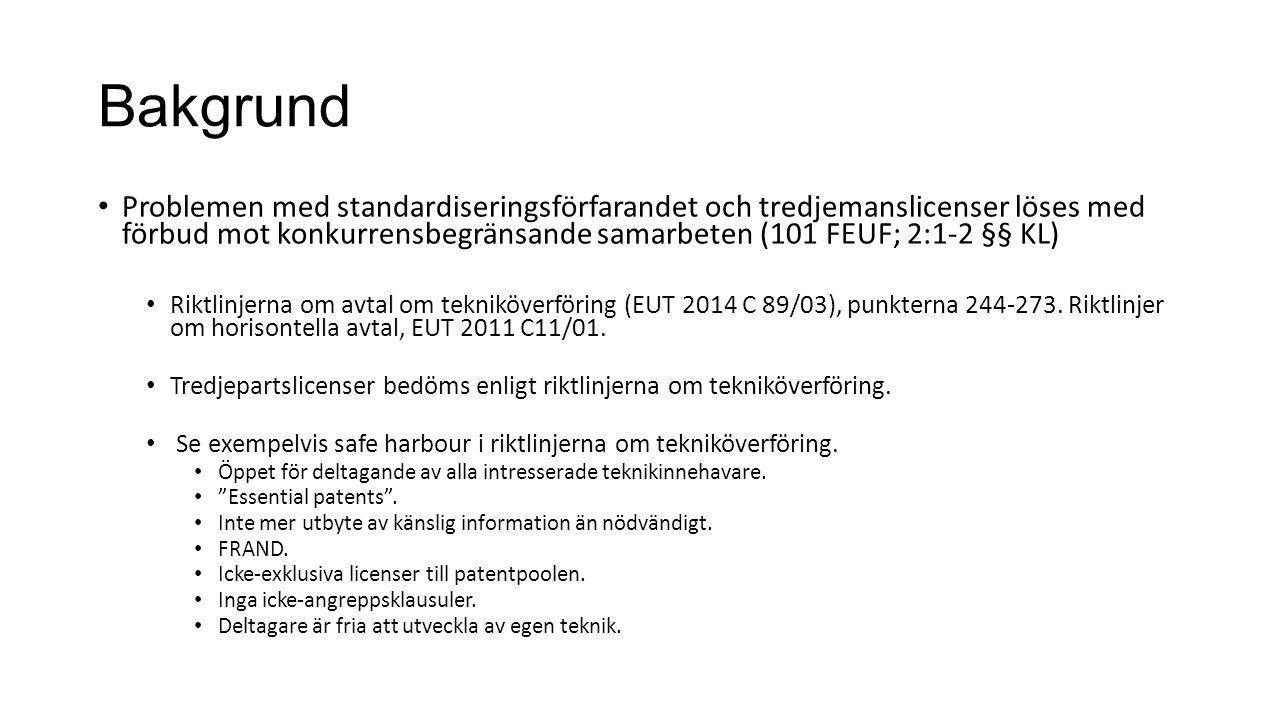 Bakgrund Problemen med standardiseringsförfarandet och tredjemanslicenser löses med förbud mot konkurrensbegränsande samarbeten (101 FEUF; 2:1-2 §§ KL) Riktlinjerna om avtal om tekniköverföring (EUT 2014 C 89/03), punkterna 244-273.