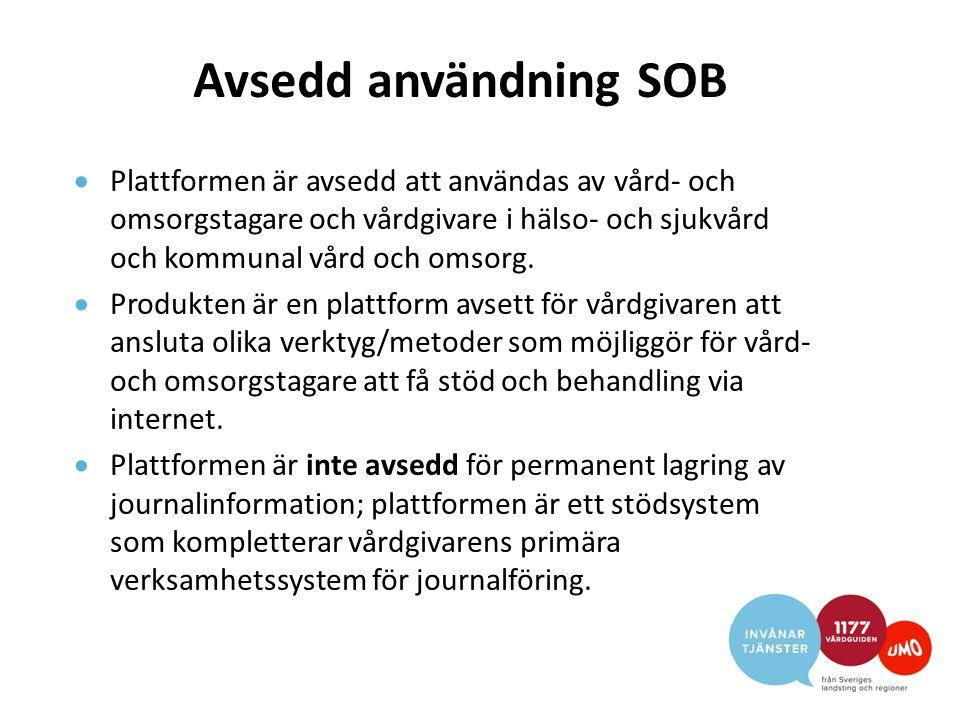 Avsedd användning SOB  Plattformen är avsedd att användas av vård- och omsorgstagare och vårdgivare i hälso- och sjukvård och kommunal vård och omsor