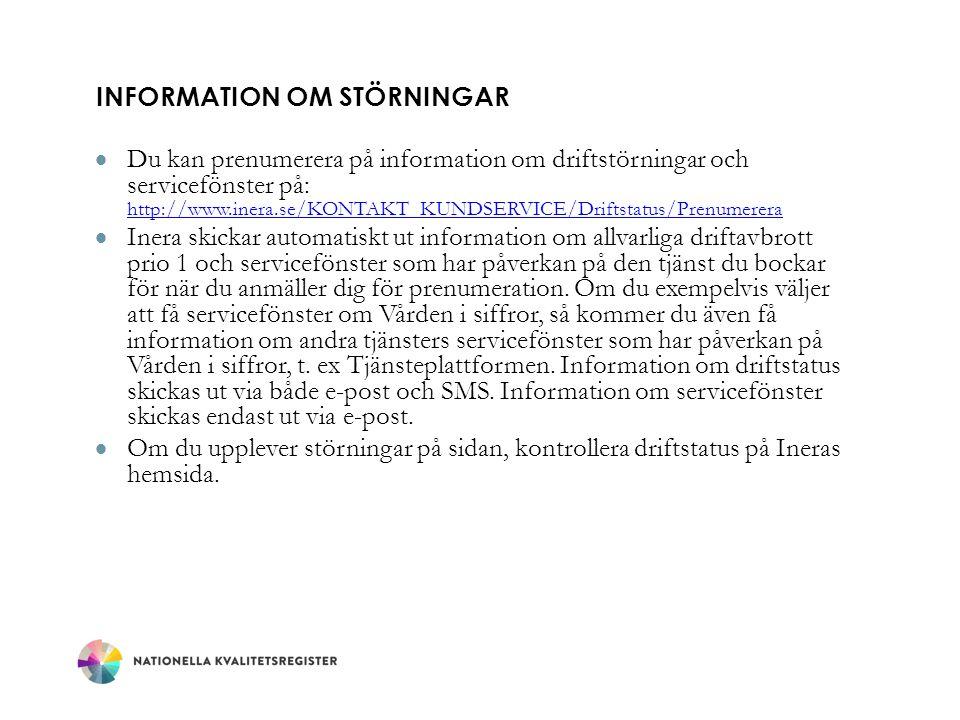 INFORMATION OM STÖRNINGAR  Du kan prenumerera på information om driftstörningar och servicefönster på: http://www.inera.se/KONTAKT_KUNDSERVICE/Drifts