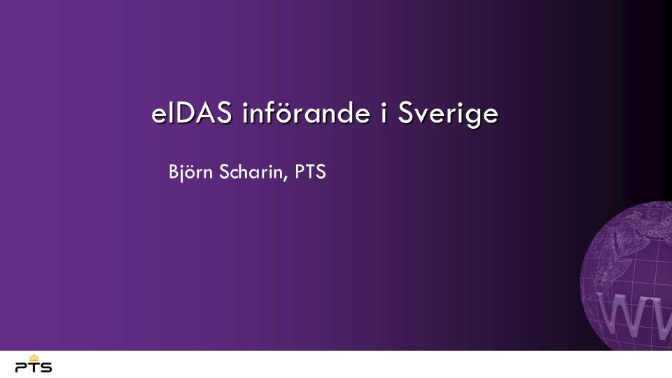 eIDAS införande i Sverige Björn Scharin, PTS