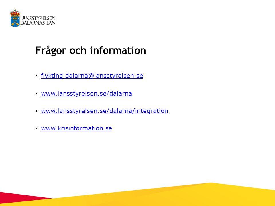 Frågor och information flykting.dalarna@lansstyrelsen.se www.lansstyrelsen.se/dalarna www.lansstyrelsen.se/dalarna/integration www.krisinformation.se