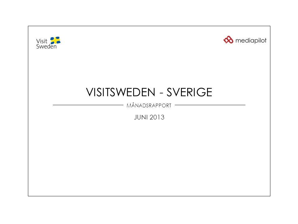 MÅNADSRAPPORT JUNI 2013 VISITSWEDEN - SVERIGE