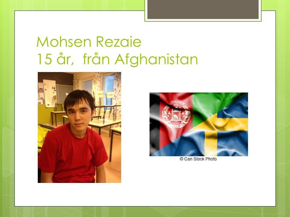 Mohsen Rezaie 15 år, från Afghanistan