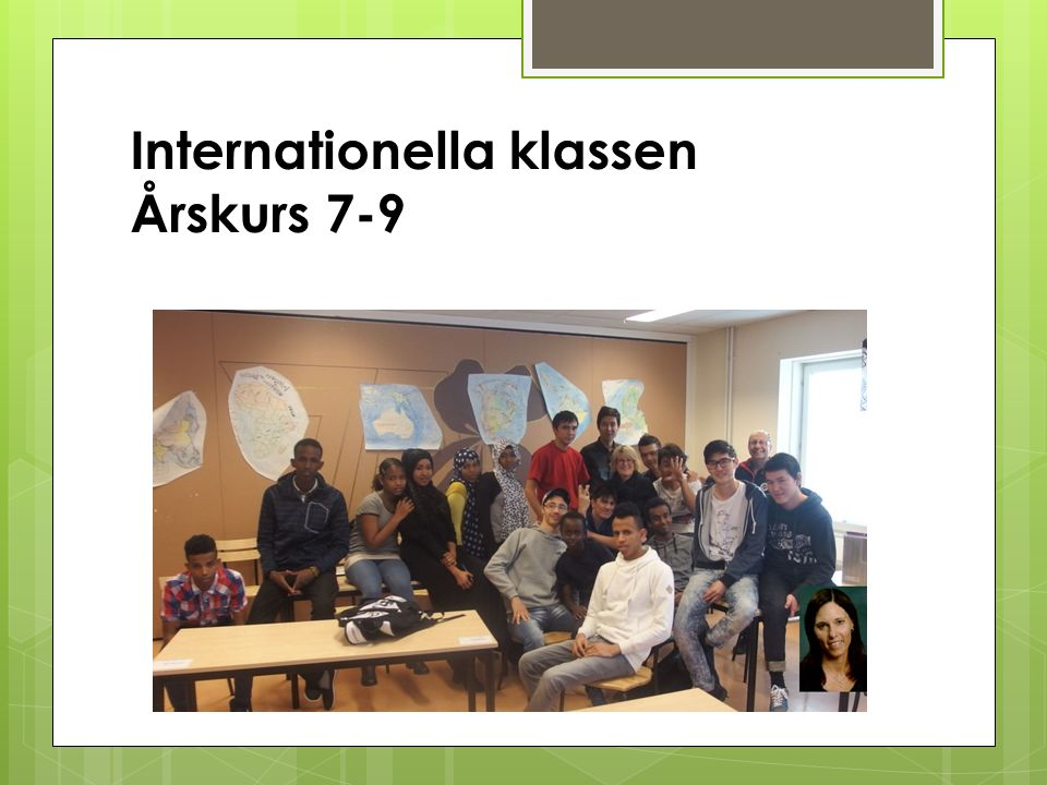 Internationella klassen Årskurs 7-9