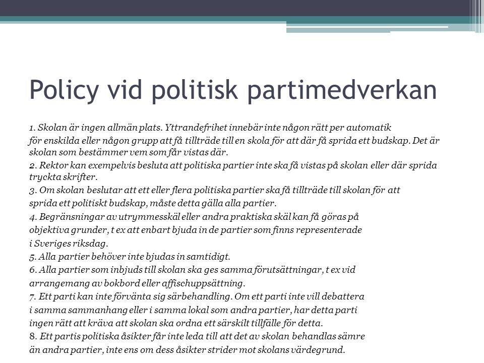 Policy vid politisk partimedverkan 1. Skolan är ingen allmän plats.