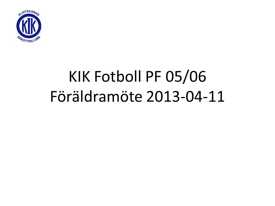 KIK Fotboll PF 05/06 Föräldramöte 2013-04-11