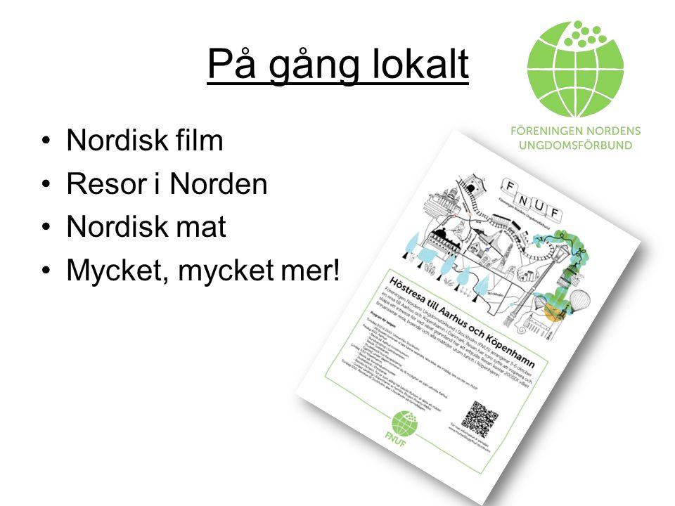 På gång lokalt Nordisk film Resor i Norden Nordisk mat Mycket, mycket mer!