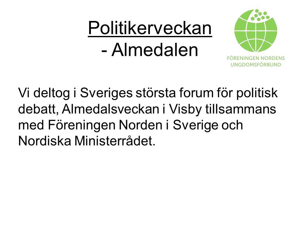 Politikerveckan - Almedalen Vi deltog i Sveriges största forum för politisk debatt, Almedalsveckan i Visby tillsammans med Föreningen Norden i Sverige och Nordiska Ministerrådet.