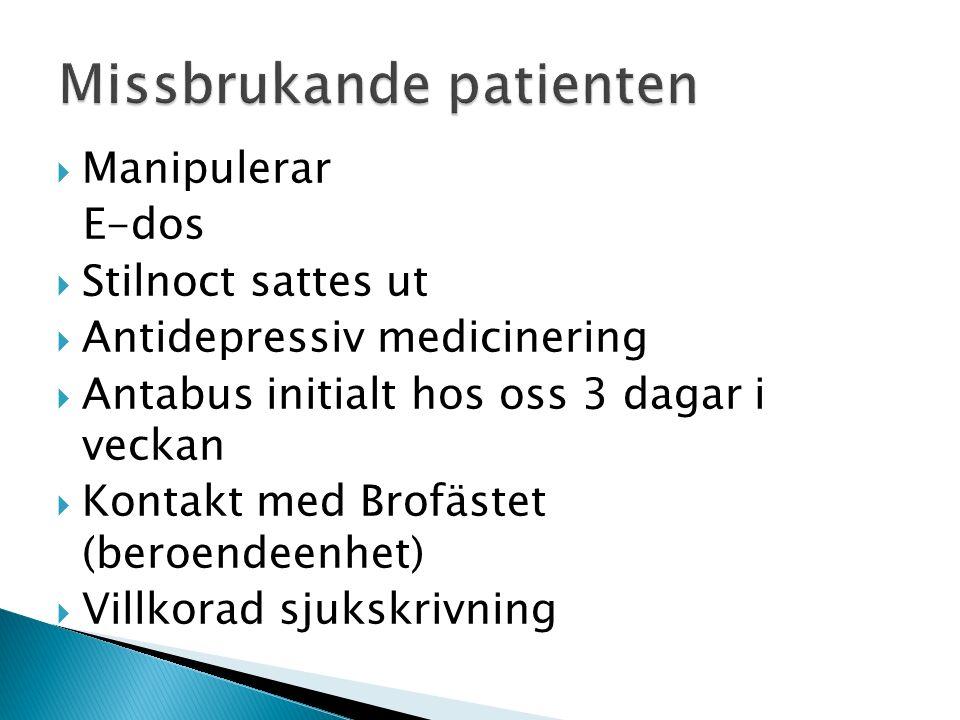  Manipulerar E-dos  Stilnoct sattes ut  Antidepressiv medicinering  Antabus initialt hos oss 3 dagar i veckan  Kontakt med Brofästet (beroendeenhet)  Villkorad sjukskrivning