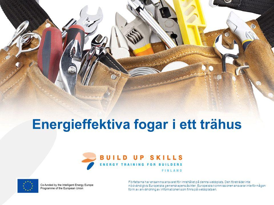 Energieffektiva fogar i ett trähus Författarna har ensamma ansvaret för innehållet på denna webbplats.