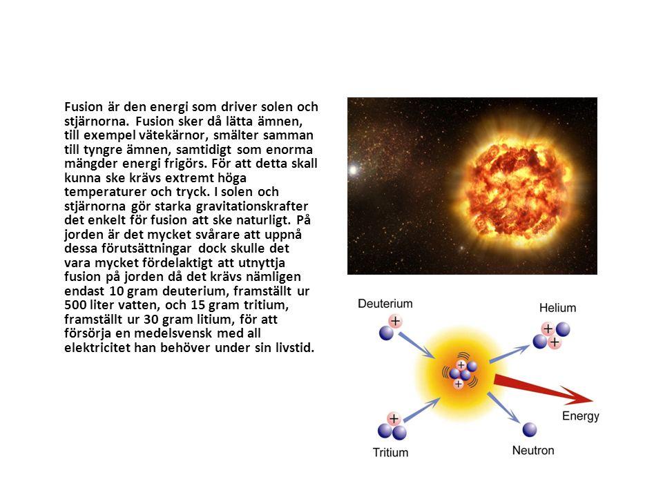 Fusion eller sammanslagning Fusion är den energi som driver solen och stjärnorna.