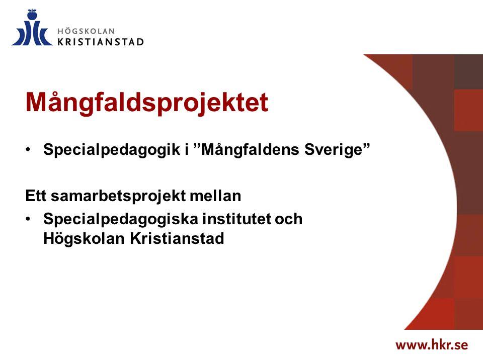 Mångfaldsprojektet Specialpedagogik i Mångfaldens Sverige Ett samarbetsprojekt mellan Specialpedagogiska institutet och Högskolan Kristianstad