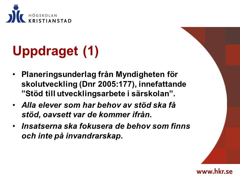 Uppdraget (1) Planeringsunderlag från Myndigheten för skolutveckling (Dnr 2005:177), innefattande Stöd till utvecklingsarbete i särskolan .