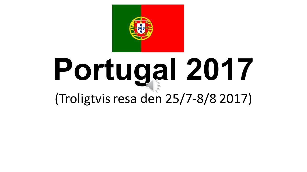 Portugal 2017 (Troligtvis resa den 25/7-8/8 2017)