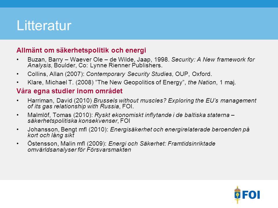 Litteratur Allmänt om säkerhetspolitik och energi Buzan, Barry – Waever Ole – de Wilde, Jaap, 1998.