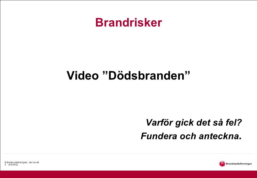 © Brandskyddsföreningens Service AB 3.