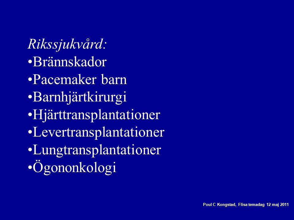 Rikssjukvård: Brännskador Pacemaker barn Barnhjärtkirurgi Hjärttransplantationer Levertransplantationer Lungtransplantationer Ögononkologi