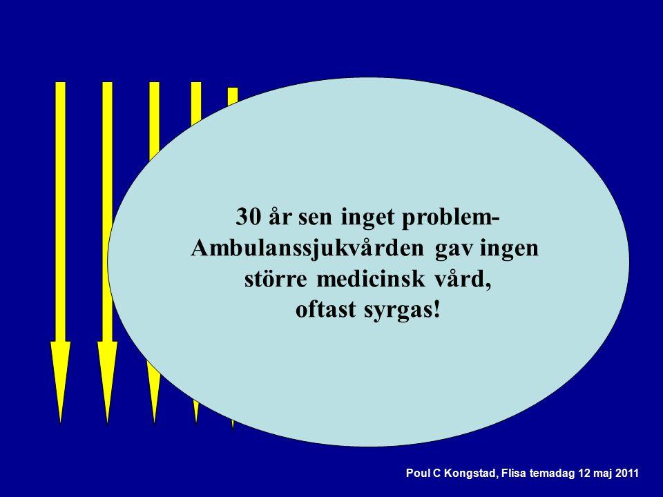 Poul C Kongstad, Flisa temadag 12 maj 2011 30 år sen inget problem- Ambulanssjukvården gav ingen större medicinsk vård, oftast syrgas!