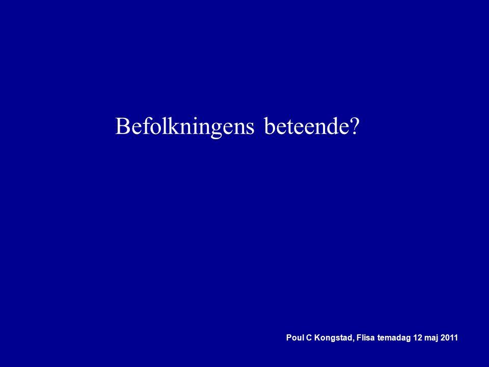 Poul C Kongstad, Flisa temadag 12 maj 2011 Befolkningens beteende?