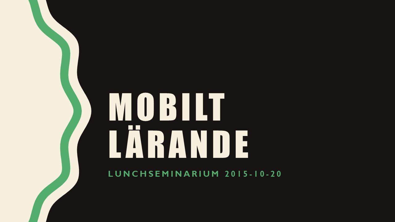 MOBILT LÄRANDE LUNCHSEMINARIUM 2015-10-20