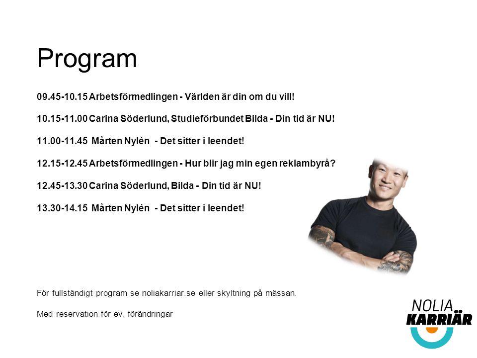 Program 09.45-10.15 Arbetsförmedlingen - Världen är din om du vill.