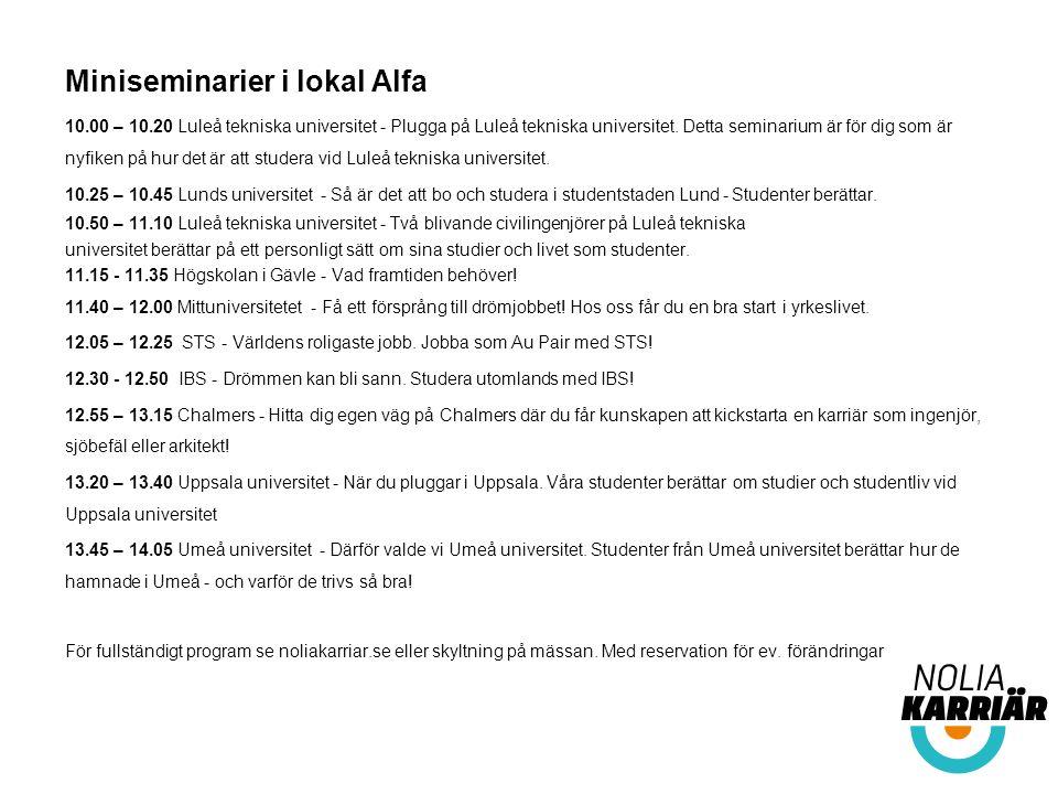 Miniseminarier i lokal Alfa 10.00 – 10.20 Luleå tekniska universitet - Plugga på Luleå tekniska universitet. Detta seminarium är för dig som är nyfike