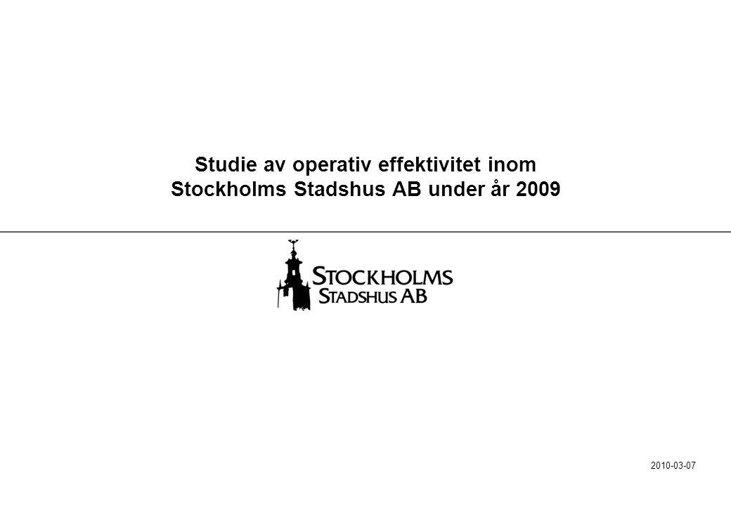 Studie av operativ effektivitet inom Stockholms Stadshus AB under år 2009 2010-03-07
