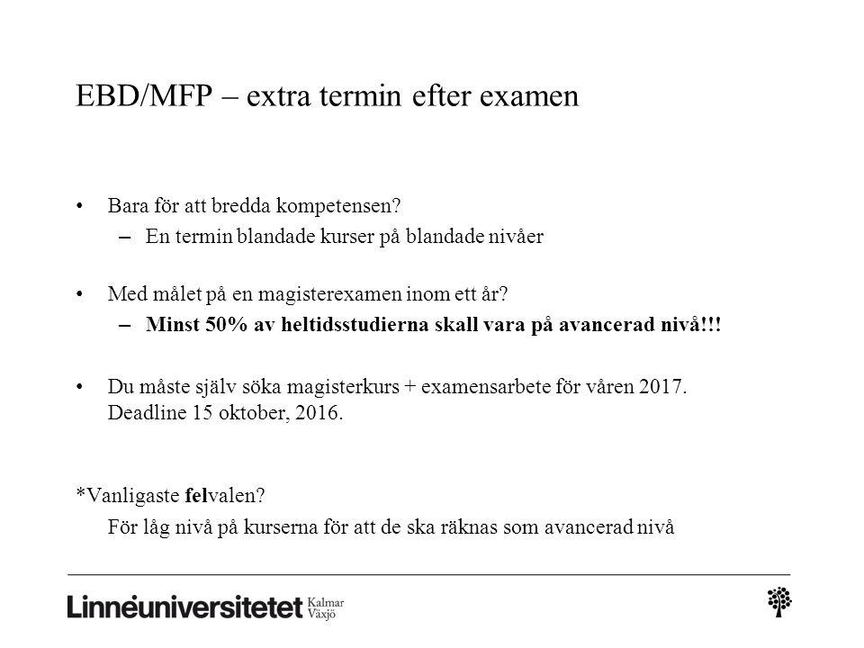 EBD/MFP – extra termin efter examen Bara för att bredda kompetensen.