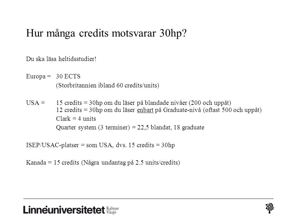 Hur många credits motsvarar 30hp. Du ska läsa heltidsstudier.