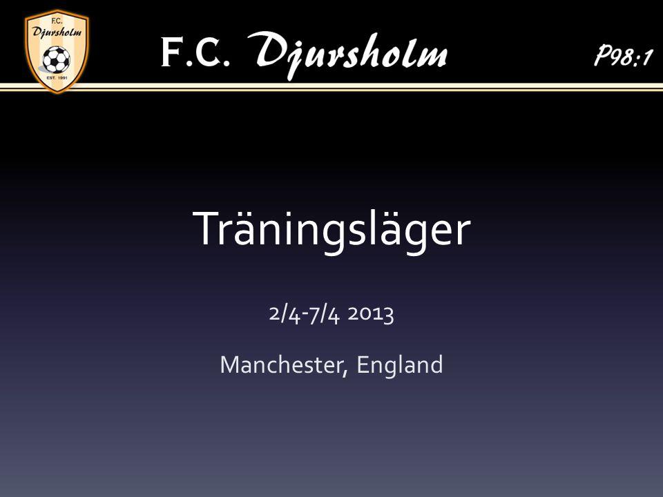 Träningsläger 2/4-7/4 2013 Manchester, England