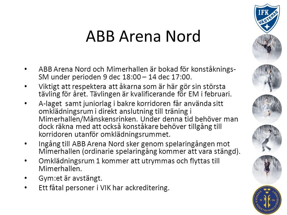 ABB Arena Nord ABB Arena Nord och Mimerhallen är bokad för konståknings- SM under perioden 9 dec 18:00 – 14 dec 17:00. Viktigt att respektera att åkar