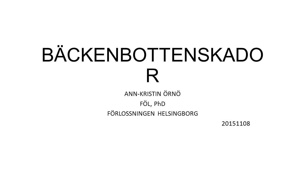 BÄCKENBOTTENSKADO R ANN-KRISTIN ÖRNÖ FÖL, PhD FÖRLOSSNINGEN HELSINGBORG 20151108