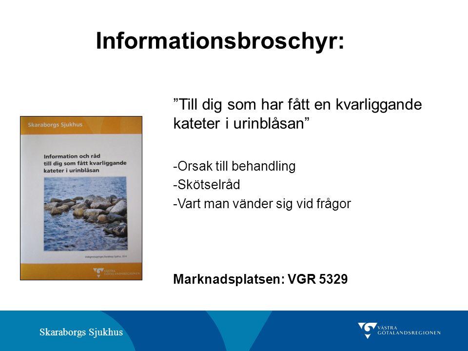 """Skaraborgs Sjukhus Informationsbroschyr: """"Till dig som har fått en kvarliggande kateter i urinblåsan"""" -Orsak till behandling -Skötselråd -Vart man vän"""